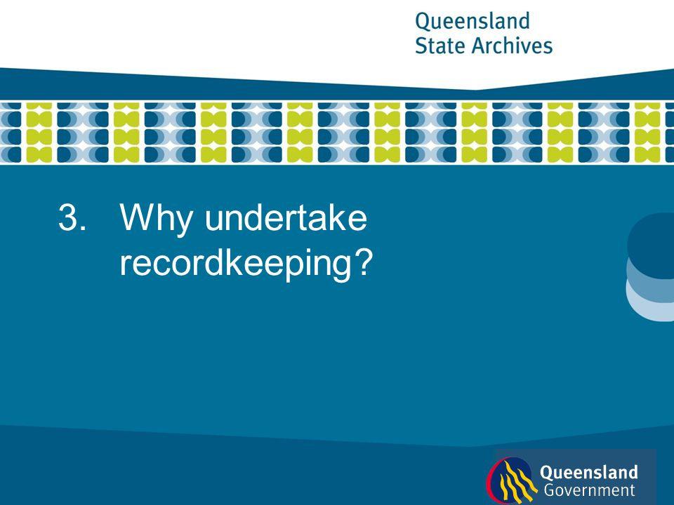 Why undertake recordkeeping