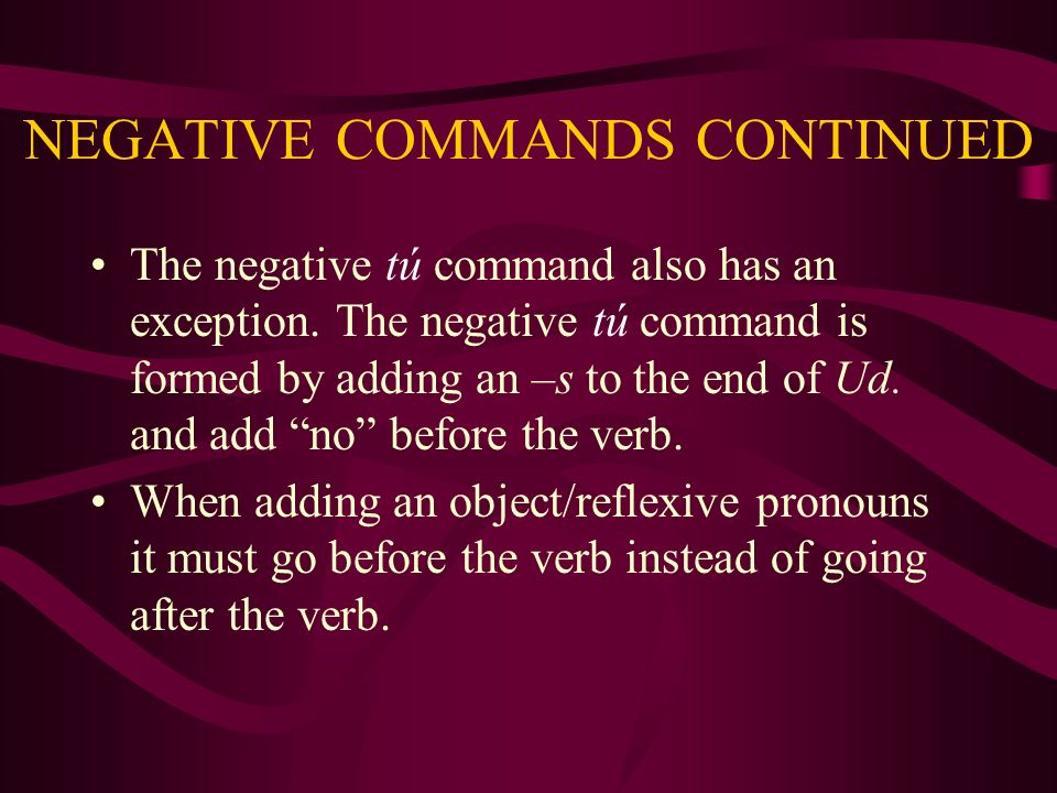NEGATIVE COMMANDS CONTINUED