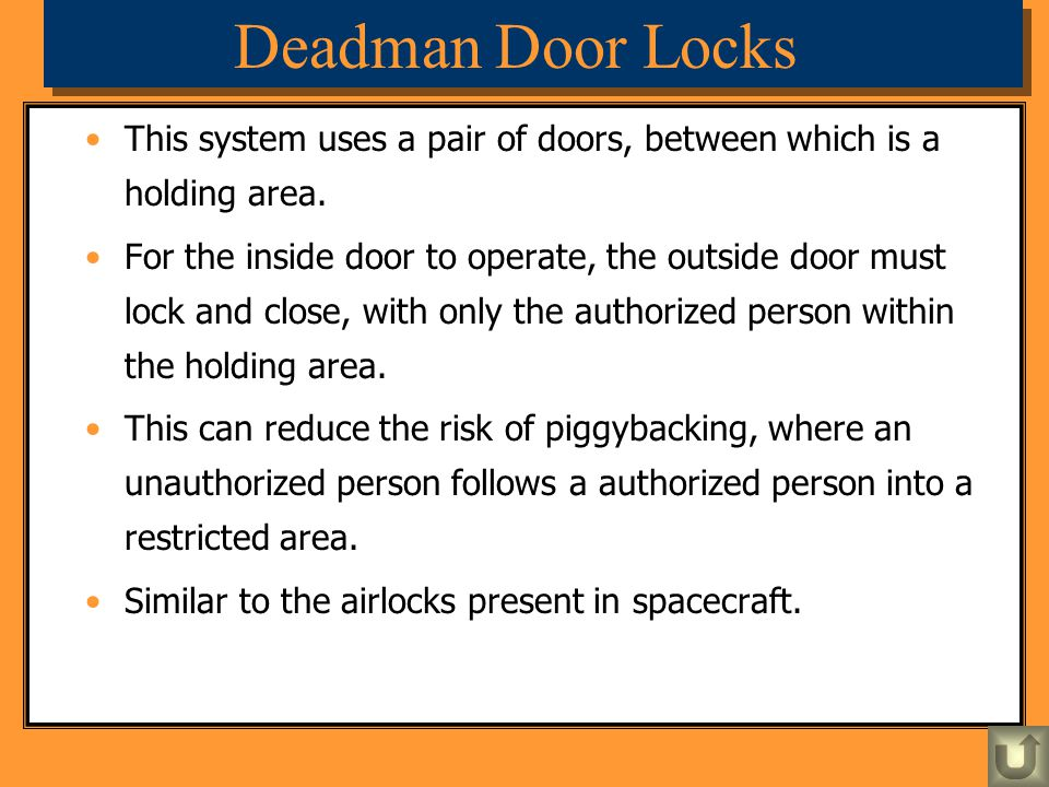 Deadman Door Locks This system uses a pair of doors, between which is a holding area.