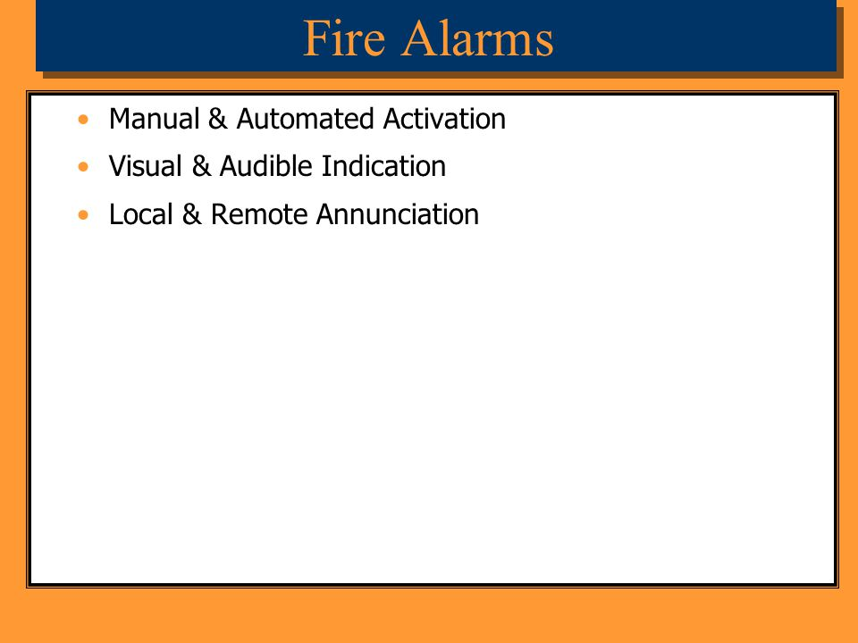 Fire Alarms Manual & Automated Activation Visual & Audible Indication