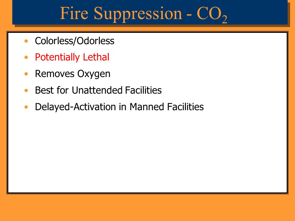 Fire Suppression - CO2 Colorless/Odorless Potentially Lethal