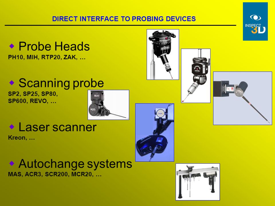 Probe Heads Scanning probe Laser scanner Autochange systems