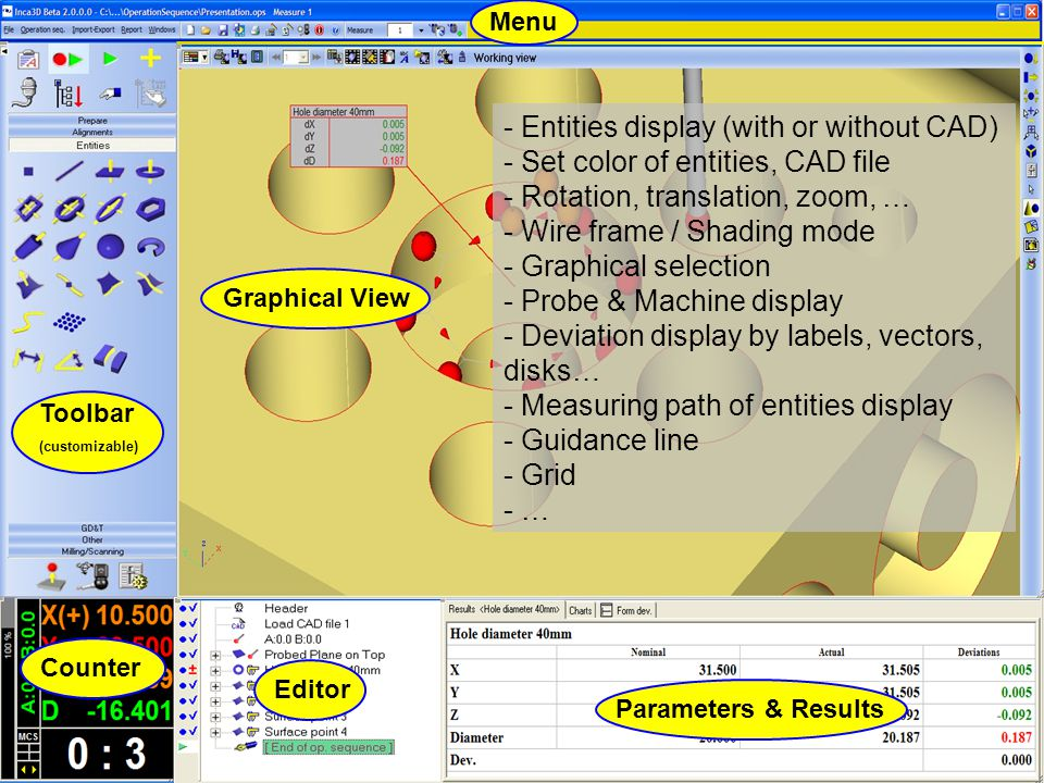- Entities display (with or without CAD)