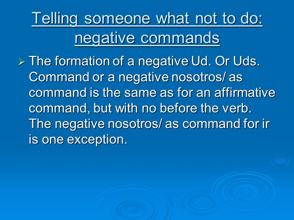 Telling someone what not to do: negative commands