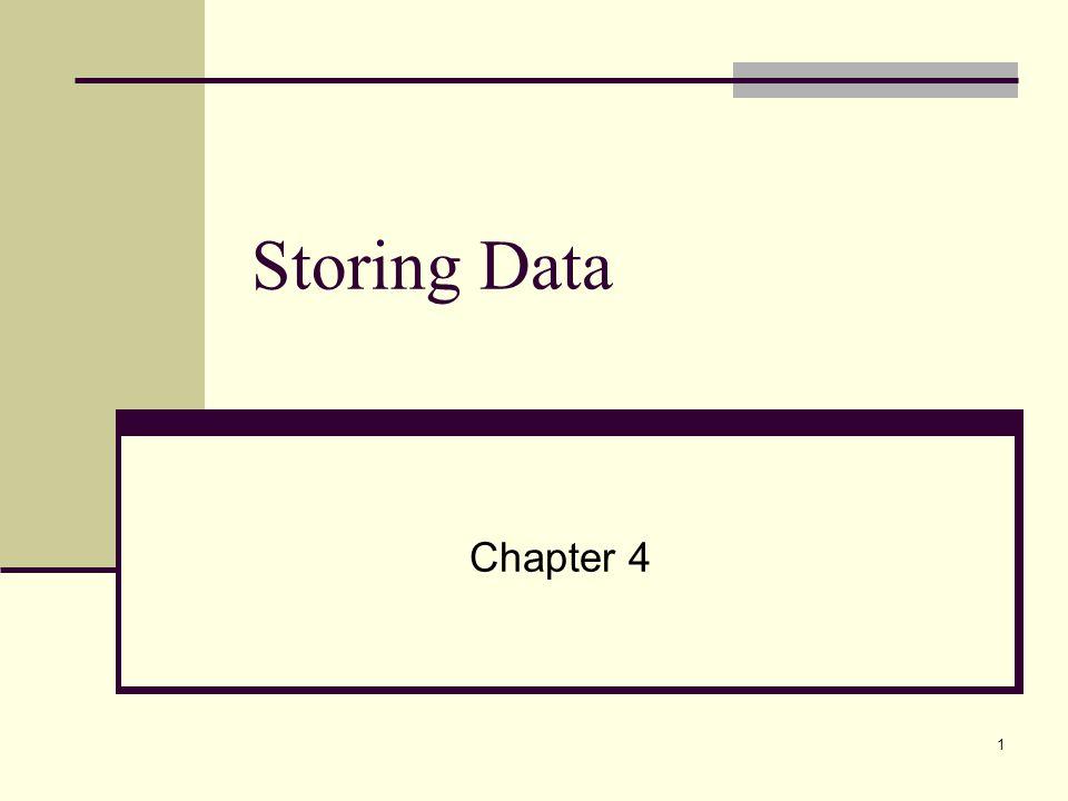 Storing Data Chapter 4