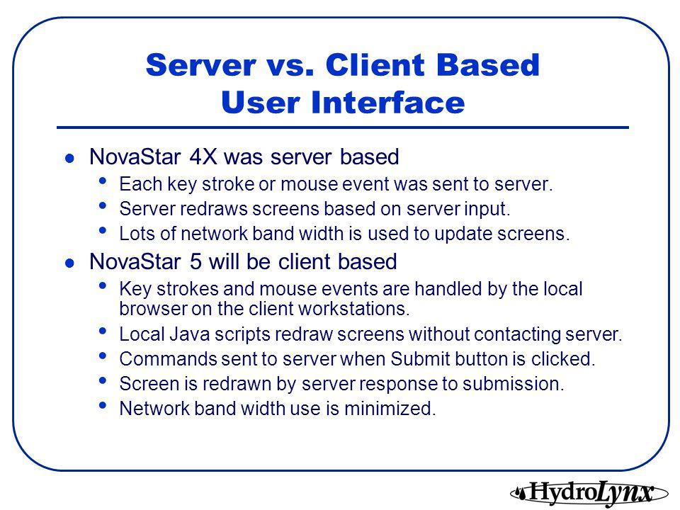Server vs. Client Based User Interface
