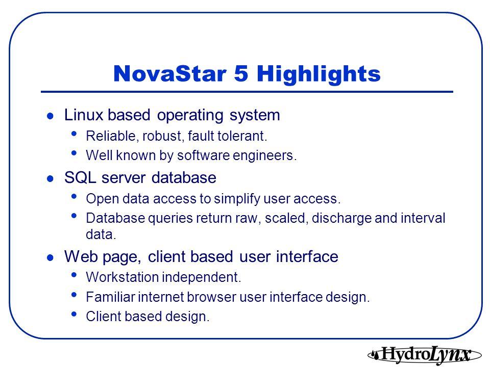 NovaStar 5 Highlights Linux based operating system SQL server database