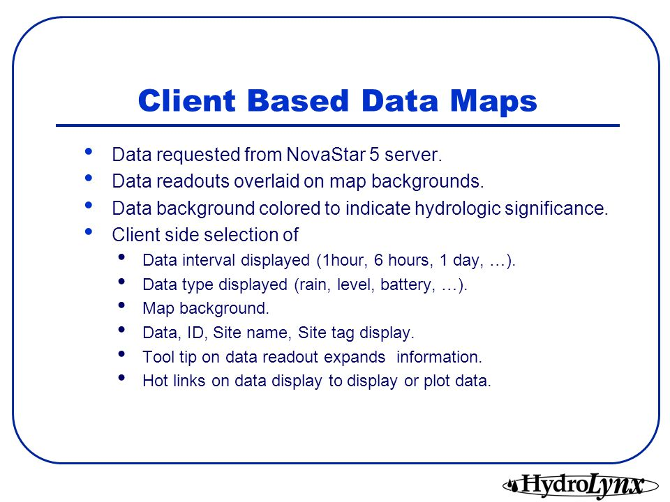Client Based Data Maps Data requested from NovaStar 5 server.