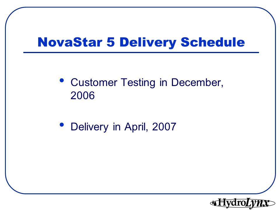 NovaStar 5 Delivery Schedule