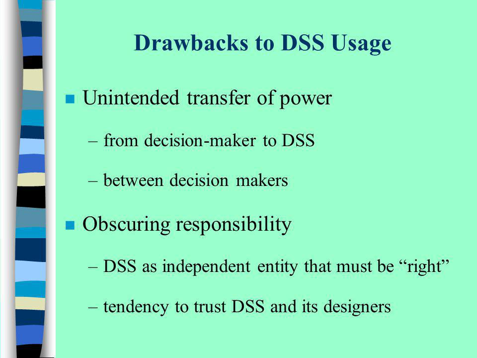 Drawbacks to DSS Usage Unintended transfer of power
