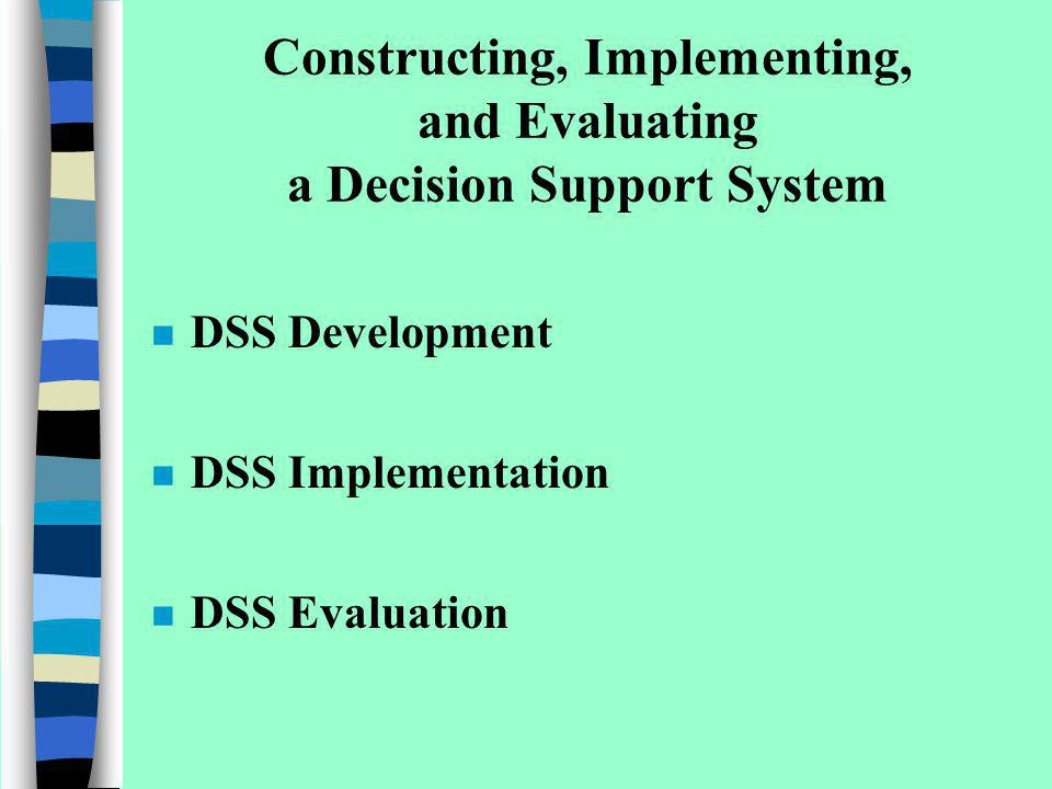 Constructing, Implementing, and Evaluating a Decision Support System