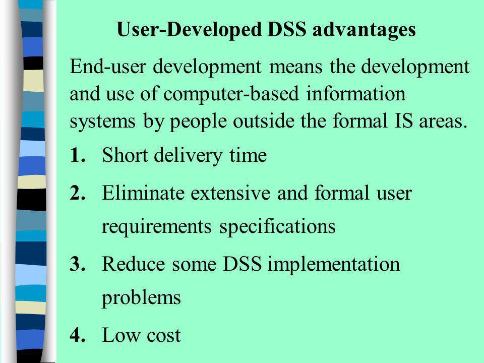 User-Developed DSS advantages
