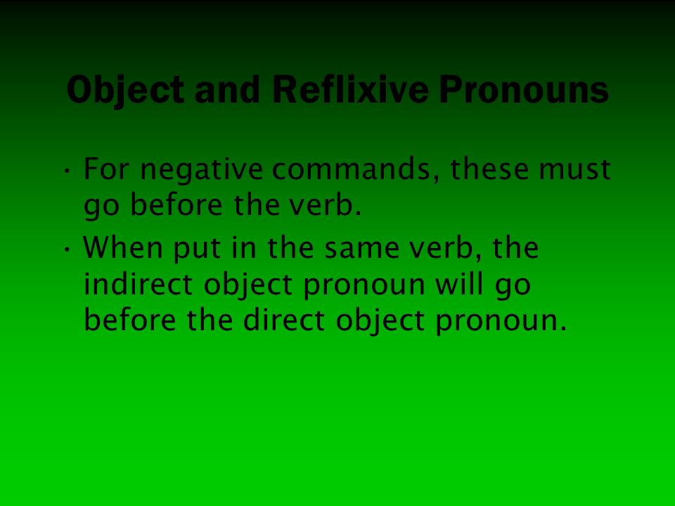 Object and Reflixive Pronouns
