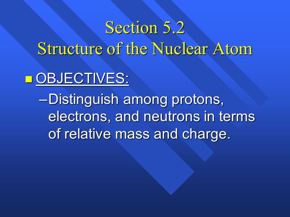 Section 5.2 Structure of the Nuclear Atom