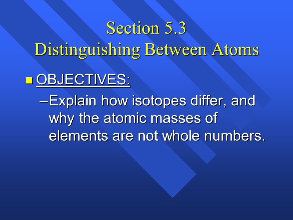 Section 5.3 Distinguishing Between Atoms