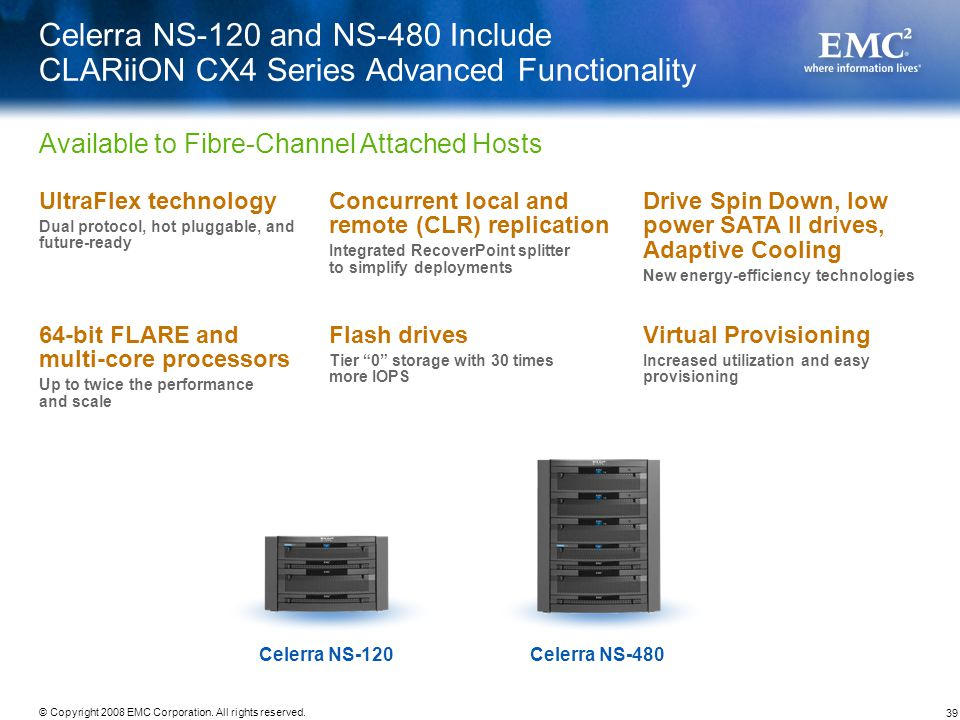 Celerra NS-120 and NS-480 Include CLARiiON CX4 Series Advanced Functionality