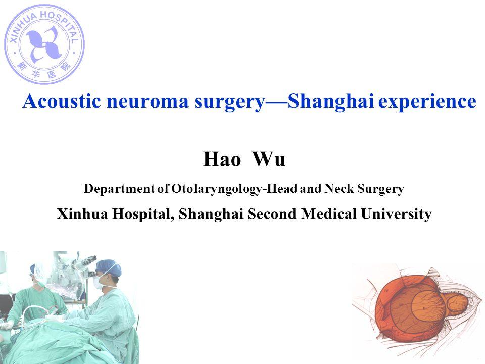Acoustic neuroma surgery—Shanghai experience