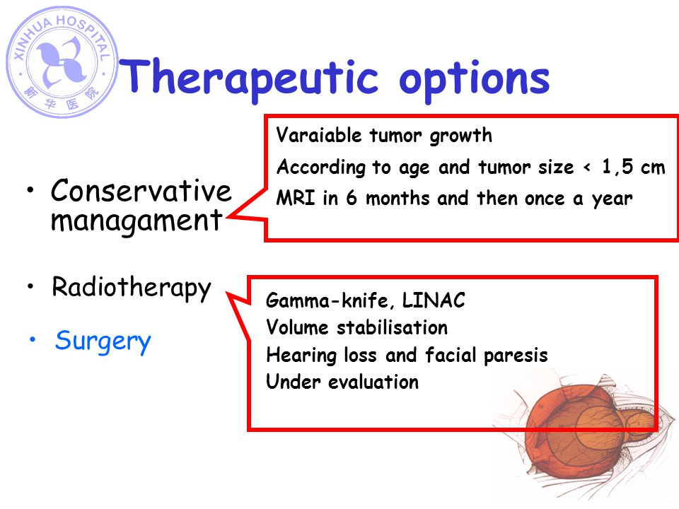 Therapeutic options Conservative managament Radiotherapy Surgery