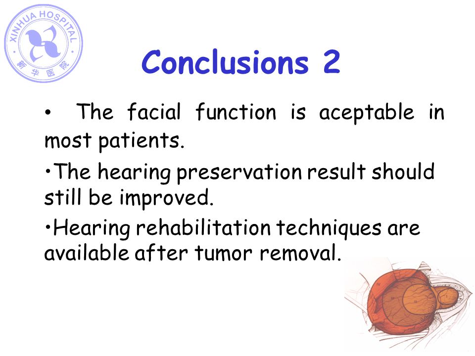 Conclusions 2 The facial function is aceptable in most patients.