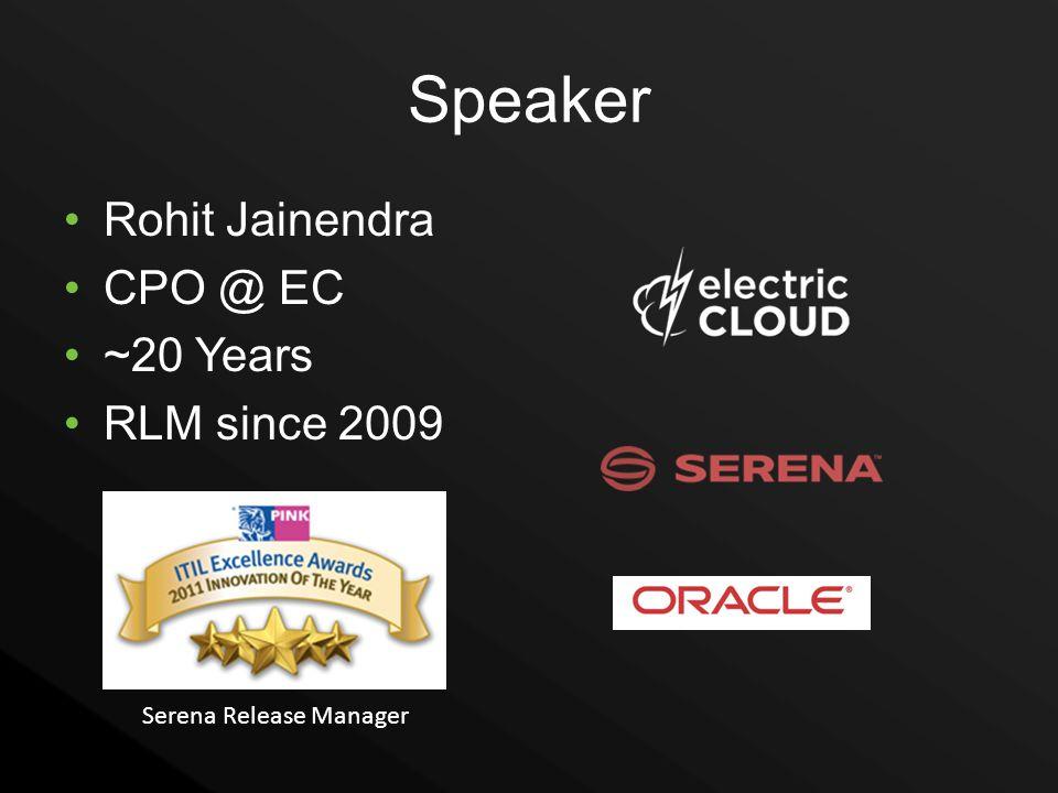 Speaker Rohit Jainendra CPO @ EC ~20 Years RLM since 2009