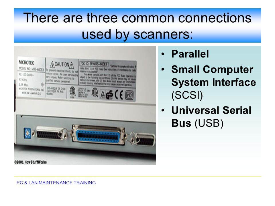 There are three common connections used by scanners: