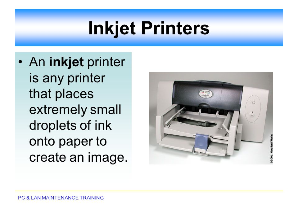 Inkjet Printers An inkjet printer is any printer that places extremely small droplets of ink onto paper to create an image.