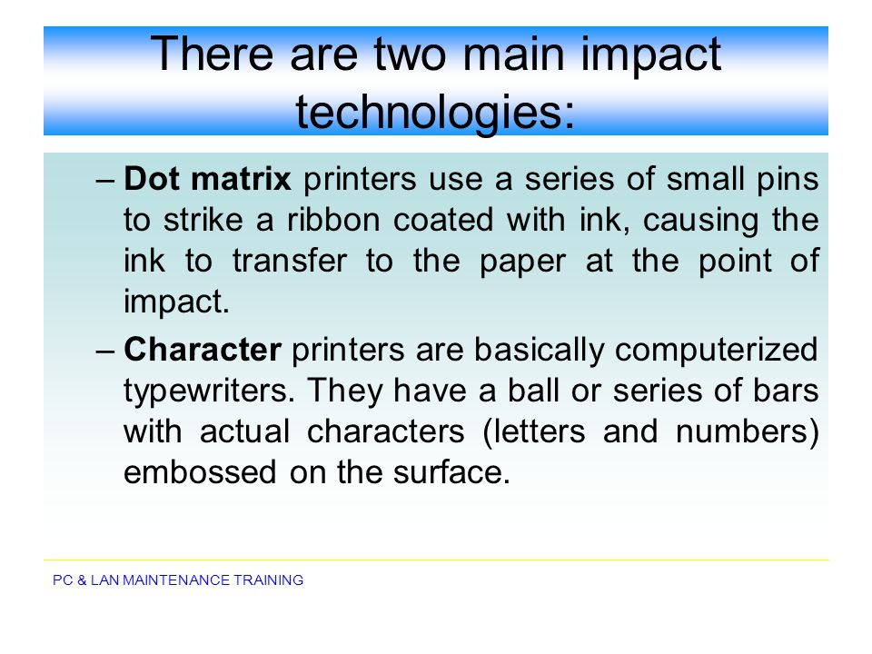 There are two main impact technologies:
