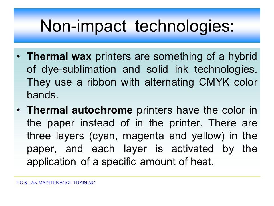 Non-impact technologies: