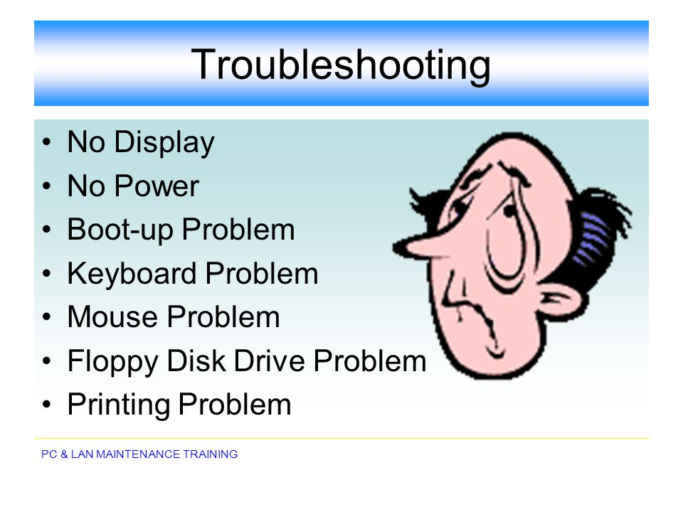 Troubleshooting No Display No Power Boot-up Problem Keyboard Problem