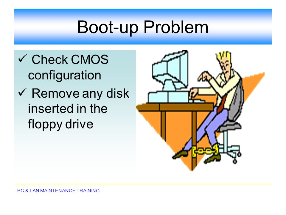 Boot-up Problem Check CMOS configuration