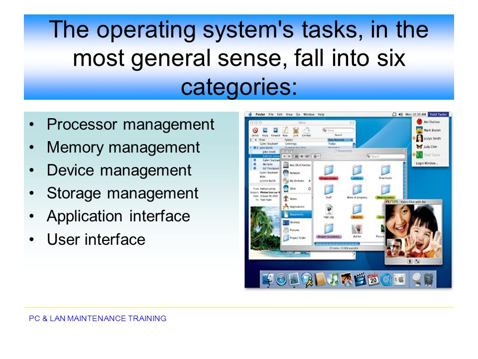 The operating system s tasks, in the most general sense, fall into six categories: