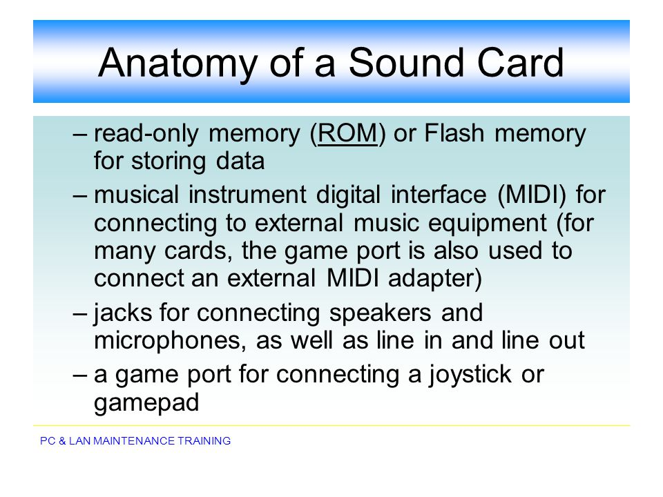 Anatomy of a Sound Card read-only memory (ROM) or Flash memory for storing data.