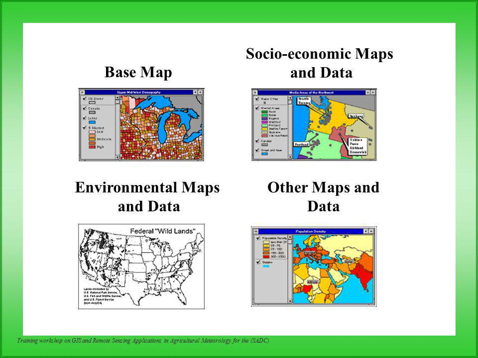 Socio-economic Maps and Data Environmental Maps Other Maps and Data
