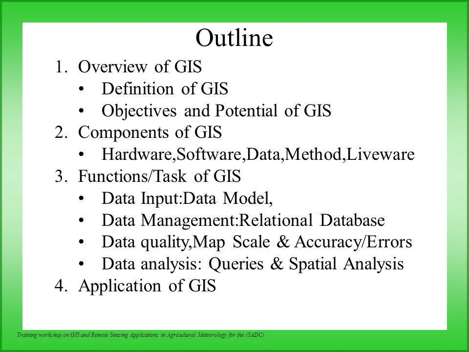 Outline Overview of GIS Definition of GIS