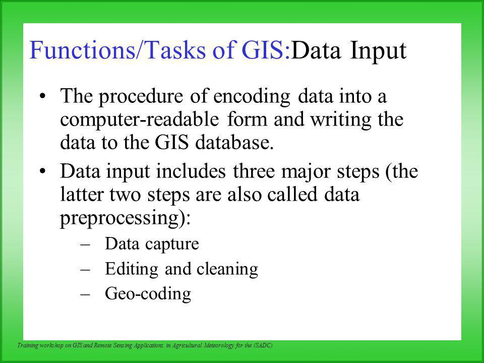 Functions/Tasks of GIS:Data Input