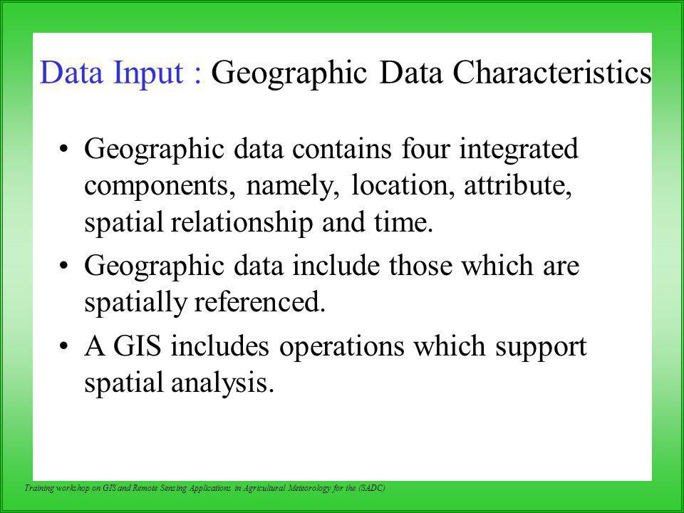 Data Input : Geographic Data Characteristics