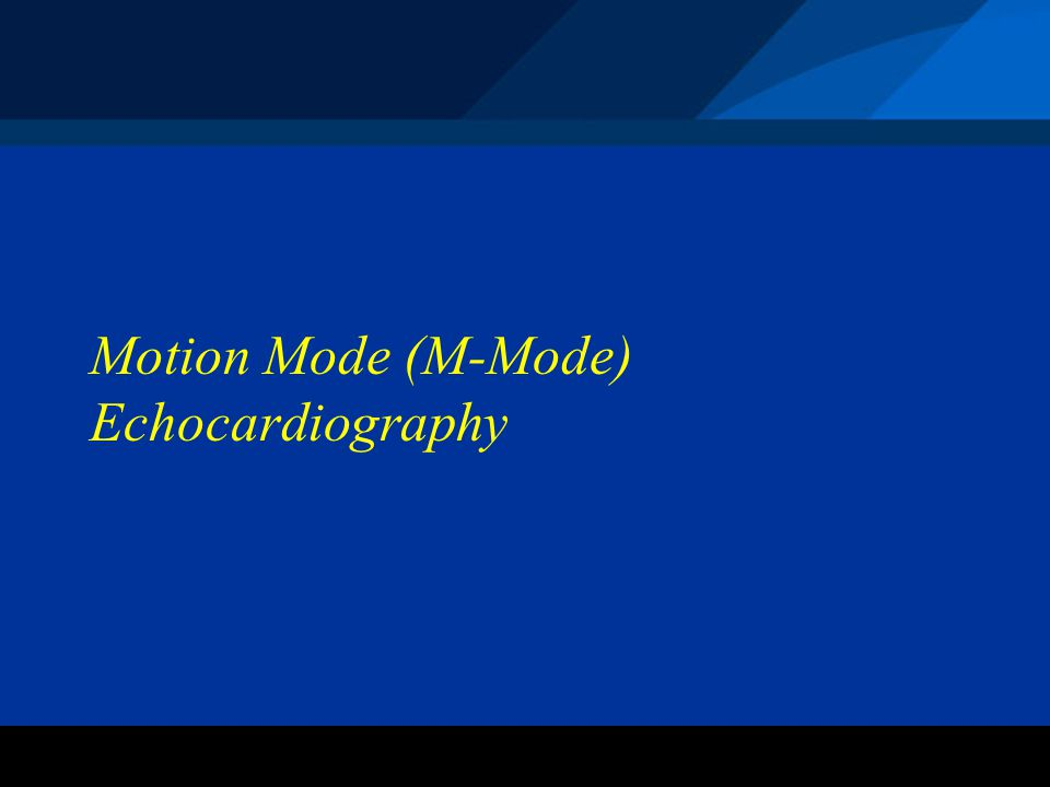 Motion Mode (M-Mode) Echocardiography