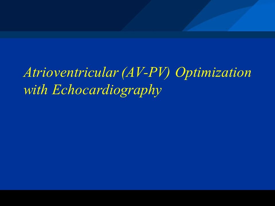 Atrioventricular (AV-PV) Optimization with Echocardiography