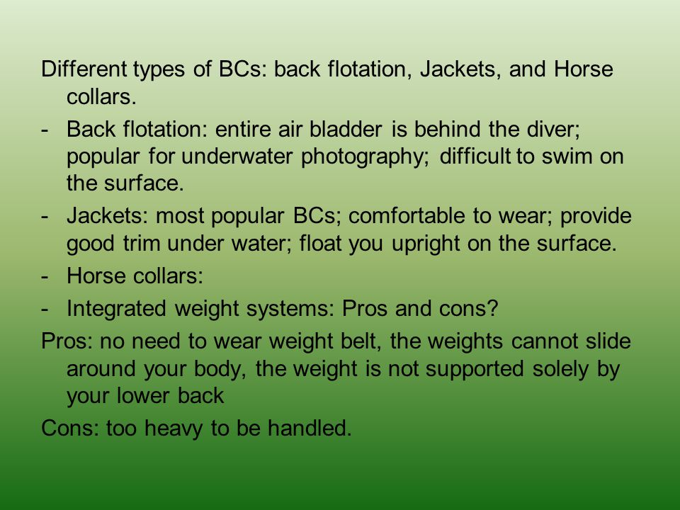 Different types of BCs: back flotation, Jackets, and Horse collars.