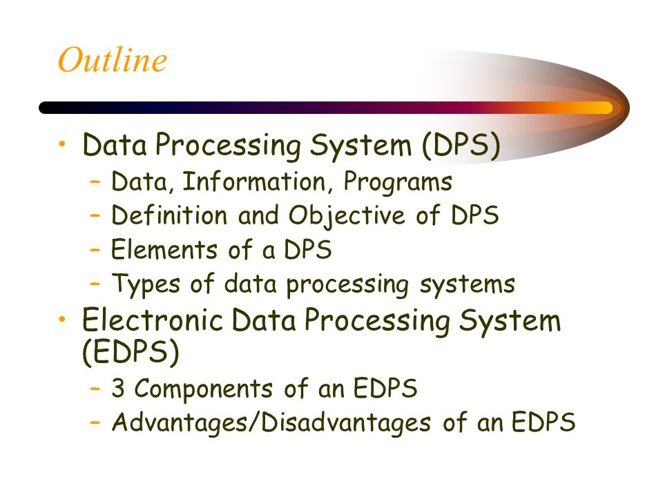 Outline Data Processing System (DPS)