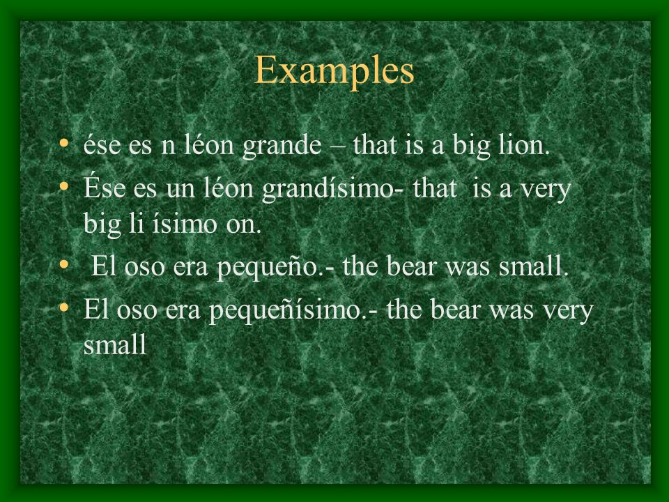 Examples ése es n léon grande – that is a big lion.