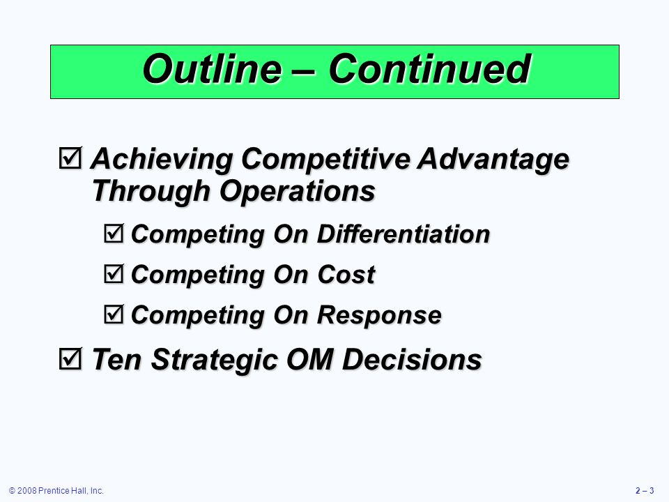 Outline – Continued Achieving Competitive Advantage Through Operations