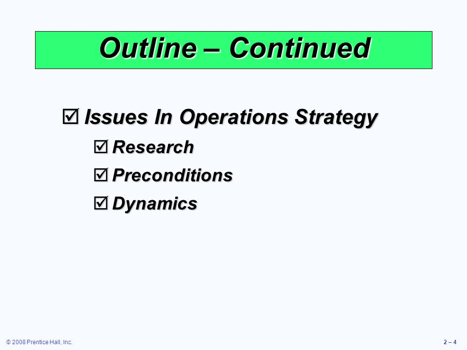 Outline – Continued Issues In Operations Strategy Research