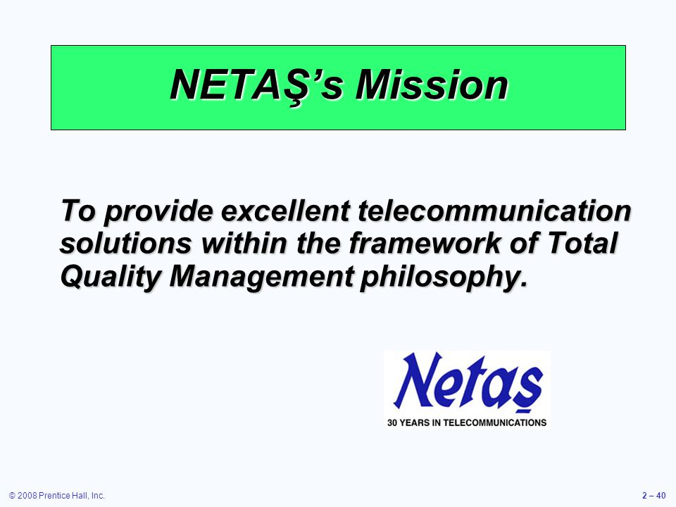 NETAŞ's Mission To provide excellent telecommunication solutions within the framework of Total Quality Management philosophy.