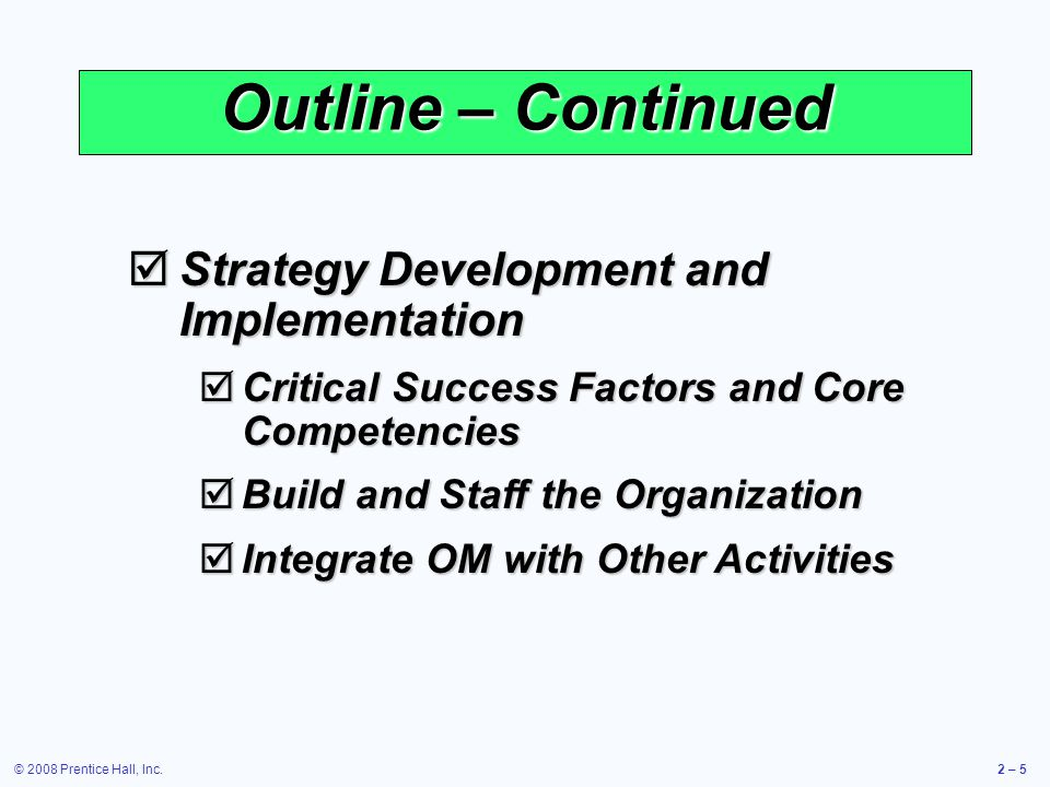 Outline – Continued Strategy Development and Implementation