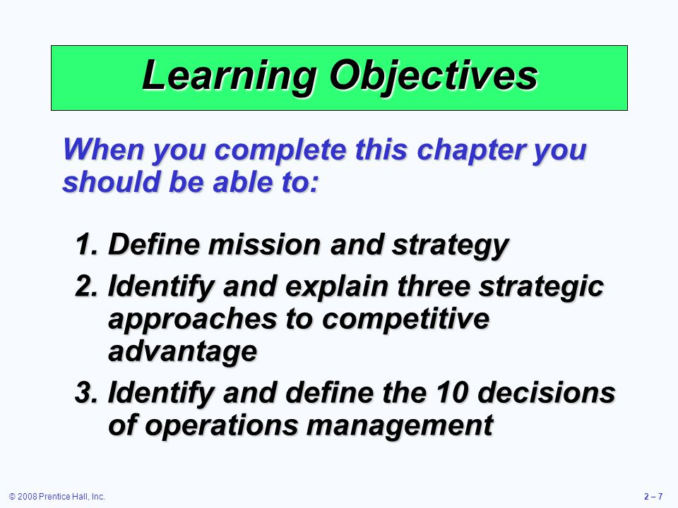 Learning Objectives When you complete this chapter you should be able to: Define mission and strategy.