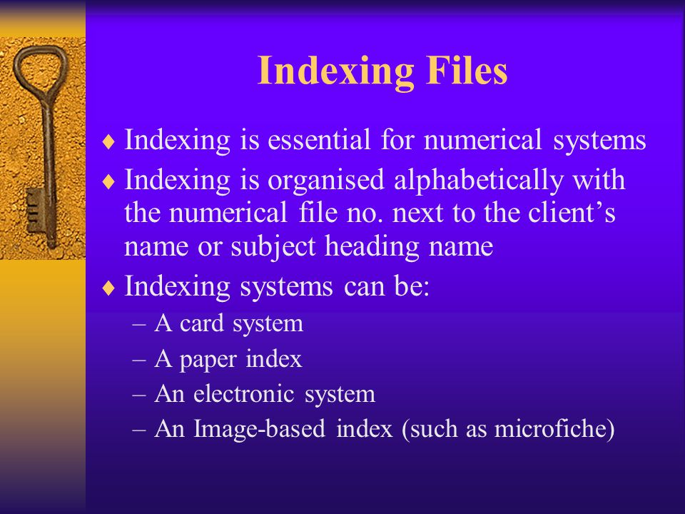 Indexing Files Indexing is essential for numerical systems