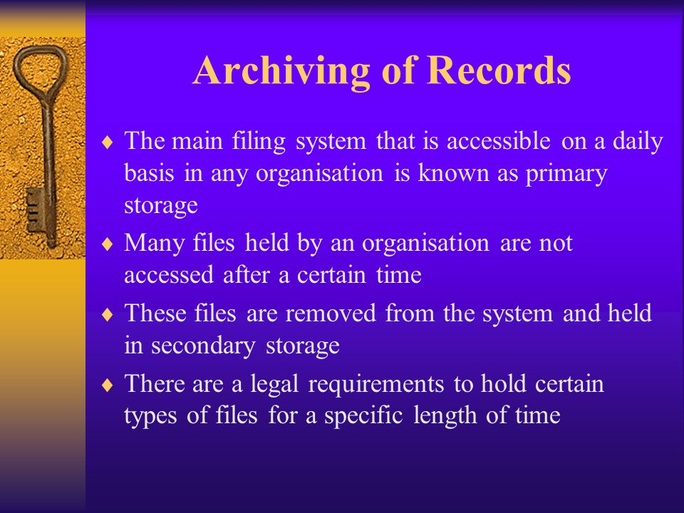 Archiving of Records The main filing system that is accessible on a daily basis in any organisation is known as primary storage.