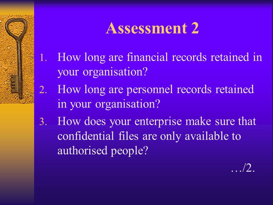 Assessment 2 How long are financial records retained in your organisation How long are personnel records retained in your organisation