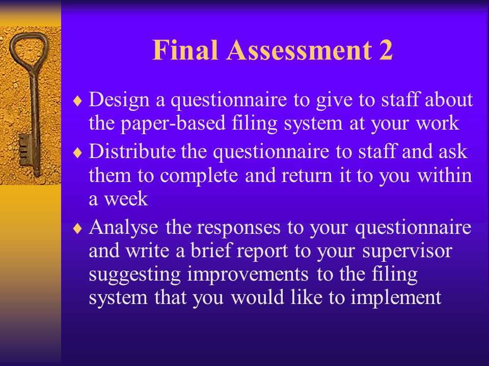 Final Assessment 2 Design a questionnaire to give to staff about the paper-based filing system at your work.
